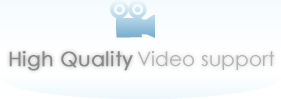 High Quality Video support